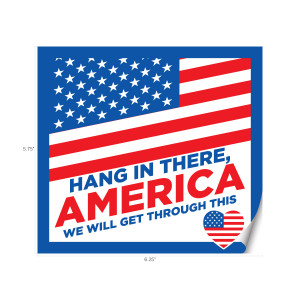"Hang in there America 5.75"" x 6.25"" Window Clings"